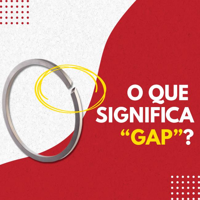 """Você sabe o que significa """"GAP"""" nos anéis de pistão?"""